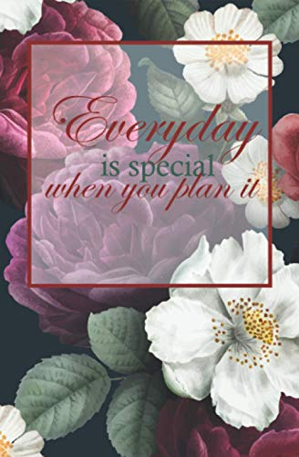 Everyday is special, when you plan it: Day planner with To-Do-List, Priorities, Appointments, and much more (91 pages in 5.25x8 inches)