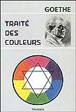 Traité des couleurs - Accompagné de trois essais théoriques - Triades - 01/01/2000
