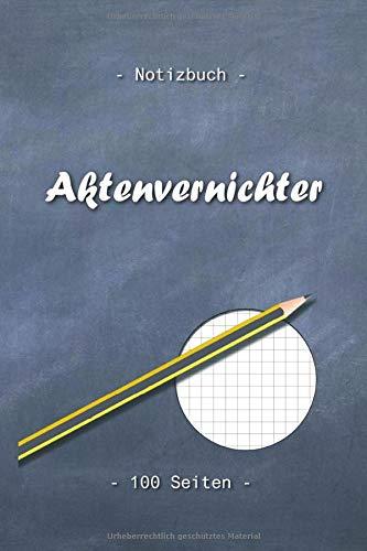 Aktenvernichter: Das lustige Notizbuch für liebe Kollegen