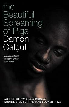 The Beautiful Screaming of Pigs 0349102422 Book Cover