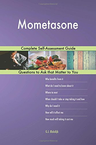 Mometasone; Complete Self-Assessment Guide
