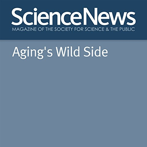 Aging's Wild Side audiobook cover art