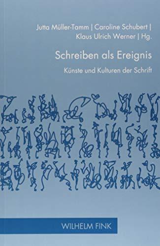 Schreiben als Ereignis: Künste und Kulturen der Schrift (Zur Genealogie des Schreibens)