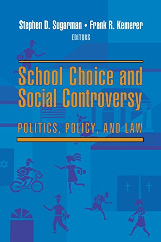 School Choice And Social Controversy Politics Policy And Law