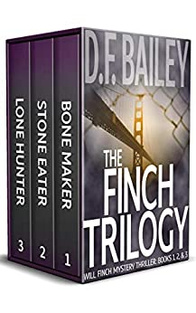 The Finch Trilogy (Will Finch Mystery Thriller Books 1, 2 & 3) by [D. F. Bailey]
