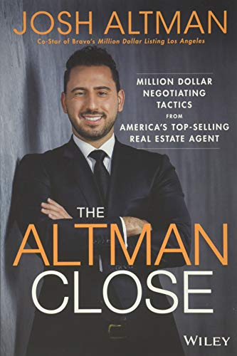 Real Estate Investing Books! - The Altman Close: Million-Dollar Negotiating Tactics from America's Top-Selling Real Estate Agent