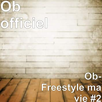 Freestyle ma vie 2