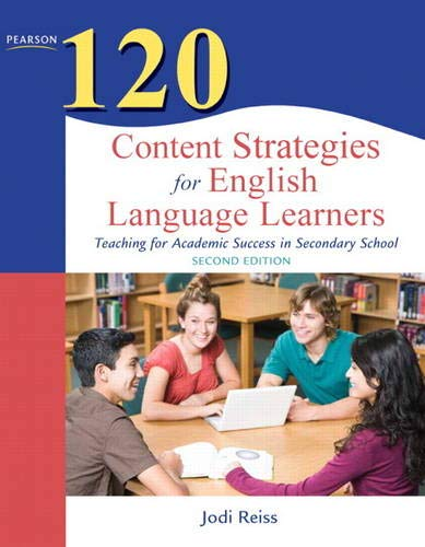 120 Content Strategies for English Language Learners: Teaching for Academic Success in Secondary School (Teaching Strate