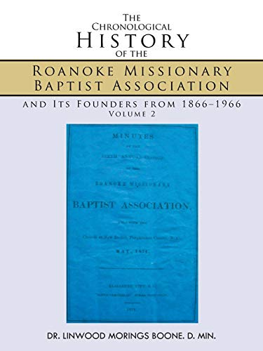 The Chronological History of the Roanoke Missionary Baptist Association and Its Founders from 1866–1966