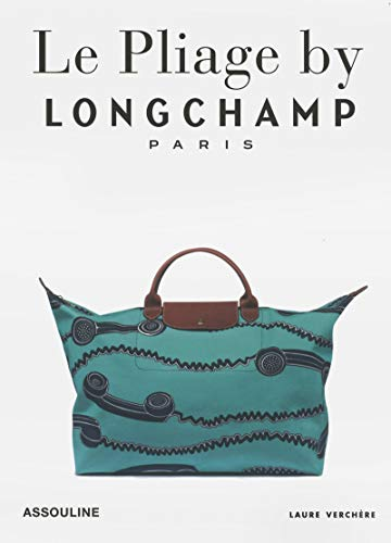 Longchamp, Le Pliage: Tradition And Transformation (Memoire)