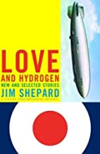 Love and Hydrogen: New and Selected Stories (Vintage Contemporaries)