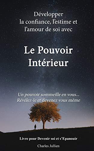 Vnútorná sila: rozvíjanie dôvery, úcty a seba-lásky: osobný rozvoj, sebapoznanie, pozitívna psychológia