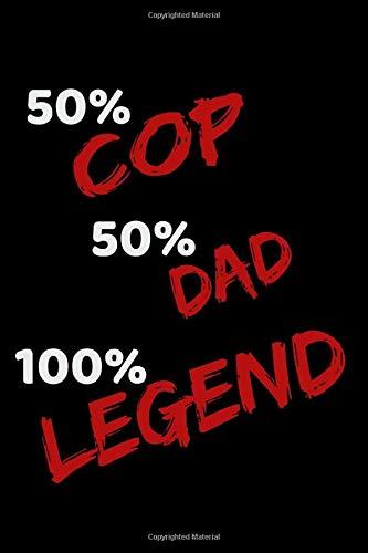 Cop Dad Legend: 100 page journal