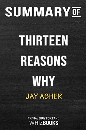 Summary of Thirteen Reasons Why: Trivia/Quiz for Fans