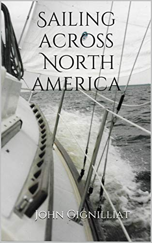 Sailing across North America (English Edition)