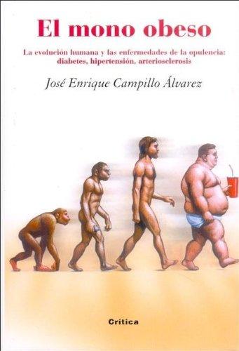 El mono obeso: La evolución humana y las enfermedades de la opulencia: diabetes, hipertensión (Drakontos)