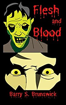 Flesh and Blood: A Comedy Horror Short Story for Middle Grade Readers and Older by [Barry S. Brunswick]