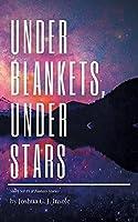 Under Blankets, Under Stars: Short Sci-Fi & Fantasy Stories