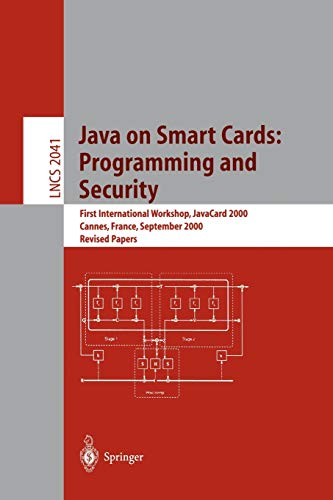 Java on Smart Cards: Programming and Security: First International Workshop, JavaCard 2000 Cannes, France, September 14, 2000 Revised Papers (Lecture Notes in Computer Science (2041), Band 2041)