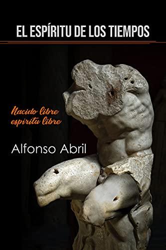 El Espíritu de los Tiempos: Nacido Libre, Espíritu Libre (Spanish Edition)