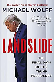 Landslide: The Final Days of the Trump Presidency (English Edition) par [Michael Wolff]