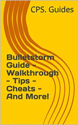 Bulletstorm Guide - Walkthrough - Tips - Cheats - And More! (English Edition)