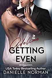 Adeline, Getting Even (Iron Ladies Book 1)