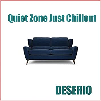 Quiet Zone Just Chillout