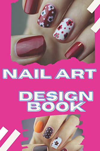 Nail Arts Design Book for Teens: A journal for Nail Arts Creators, Fashionista and Artists