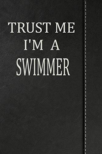 Trust Me I'm a  Swimmer: Weekly Meal Planner Track And Plan Your Meals 52 Week Food Planner / Diary / Log / Journal / Calendar Meal Prep And Planning Grocery List