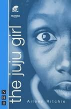 The Juju Girl (Nick Hern Books)