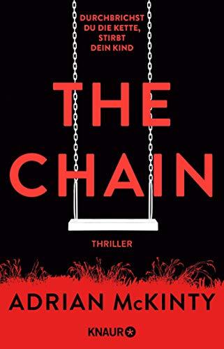 The Chain - Durchbrichst du die Kette, stirbt dein Kind: Thriller