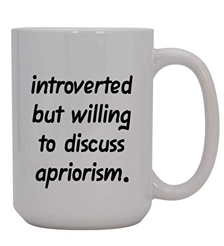 Introverted But Willing To Discuss Apriorism - 15oz Ceramic White Coffee Mug Cup, Orange