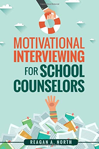 Compare Textbook Prices for Motivational Interviewing for School Counselors  ISBN 9781520525075 by North, Reagan A