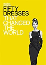 Fifty Dresses that Changed the World: Design Museum Fifty by Design Museum Enterprise Limited (5-Oct-2009) Hardcover