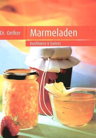 Marmeladen: Konfitüren & Gelees