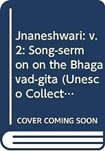 Jnaneshwari: v. 2: Song-sermon on the Bhagavad-gita (Unesco Collection)