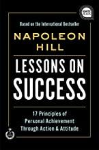 Lessons on Success: 17 Principles of Personal Achievement - Through Action & Attitude (Ignite Reads)