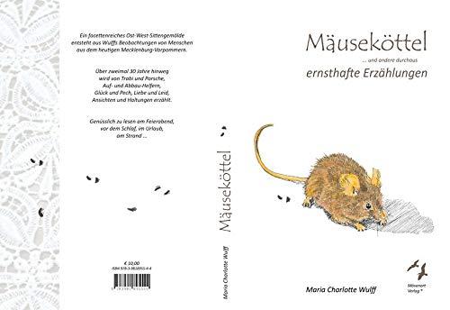 Buchseite und Rezensionen zu 'Mäuseköttel: ... und andere durchaus ernsthafte Erzählungen' von Maria Charlotte Wulff