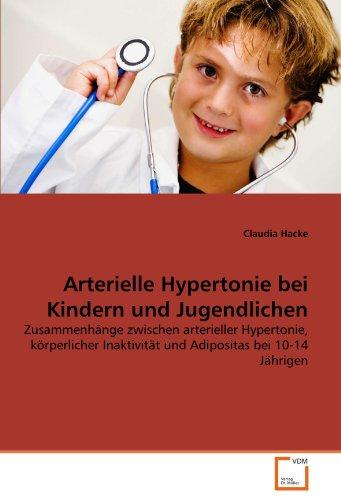 Arterielle Hypertonie bei Kindern und Jugendlichen: Zusammenhänge zwischen arterieller Hypertonie, körperlicher Inaktivität und Adipositas bei 10-14 Jährigen