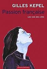 Passion française - Les voix des cités de Gilles Kepel