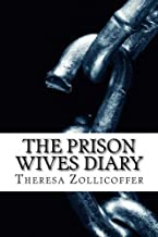 The Prison Wives Diary by Theresa Zollicoffer (2013-09-24)