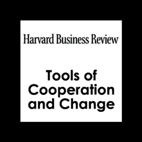 Tools of Cooperation and Change (Harvard Business Review) audiobook cover art