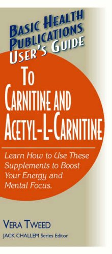 User's Guide to Carnitine and Acetyl-L-Carnitine (Basic Health Publications User's Guides)