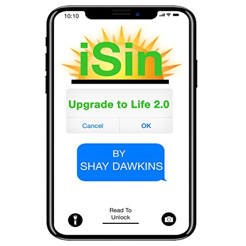 iSin     Upgrade to Life 2.0              By:                                                                                                                                 Shay Dawkins                               Narrated by:                                                                                                                                 Shay Dawkins                      Length: 6 hrs and 53 mins     1 rating     Overall 5.0