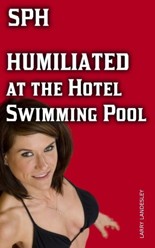 SPH: Humiliated at the Hotel Swimming Pool (English Edition)