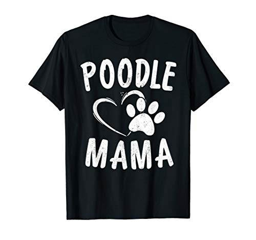 Cute Poodle Mama Gift Dog Lover Apparel Pet Caniche Mom T-Shirt Boys Girls Shops T-Shirts