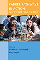 Career Pathways in Action: Case Studies from the Field (Work and Learning)