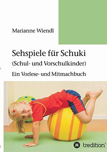 Sehspiele für Schuki (Schul- und Vorschulkinder): Ein Vorlese- und Mitmachbuch