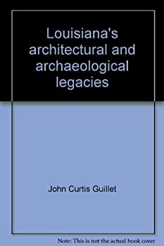 Hardcover Louisiana's architectural and archaeological legacies Book